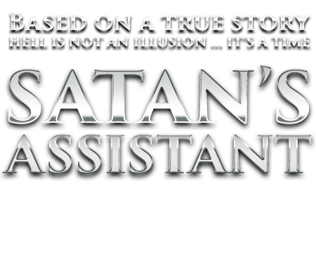 Satan's Assistant - Hell is not an illusion ... it's a time""